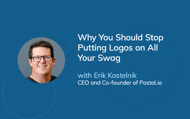 Why You Should Stop Putting Logos on All Your Swag w/ Erik Kostelnik