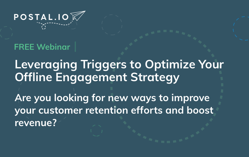 Webinar - Leveraging Triggers to Optimize Your Offline Engagement Strategy